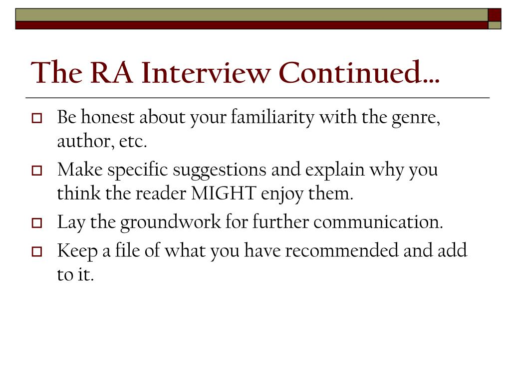 The RA Interview Continued…