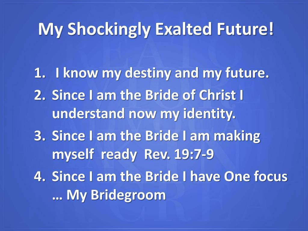 I know my destiny and my future.