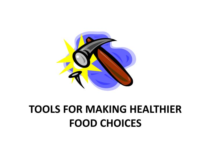 Tools for making healthier food choices