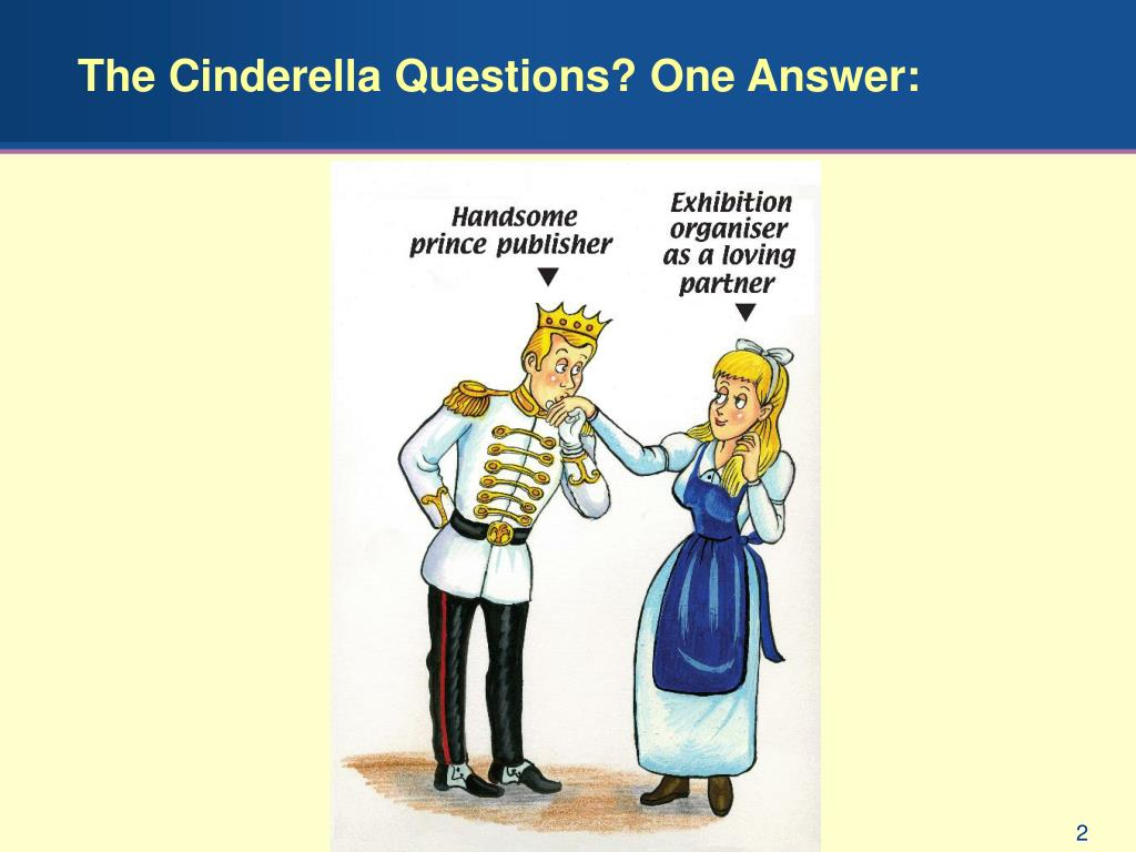 The Cinderella Questions? One Answer: