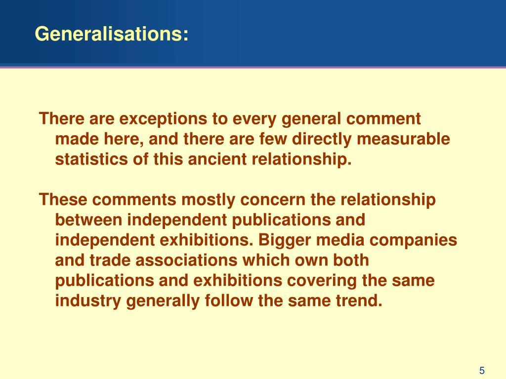 Generalisations: