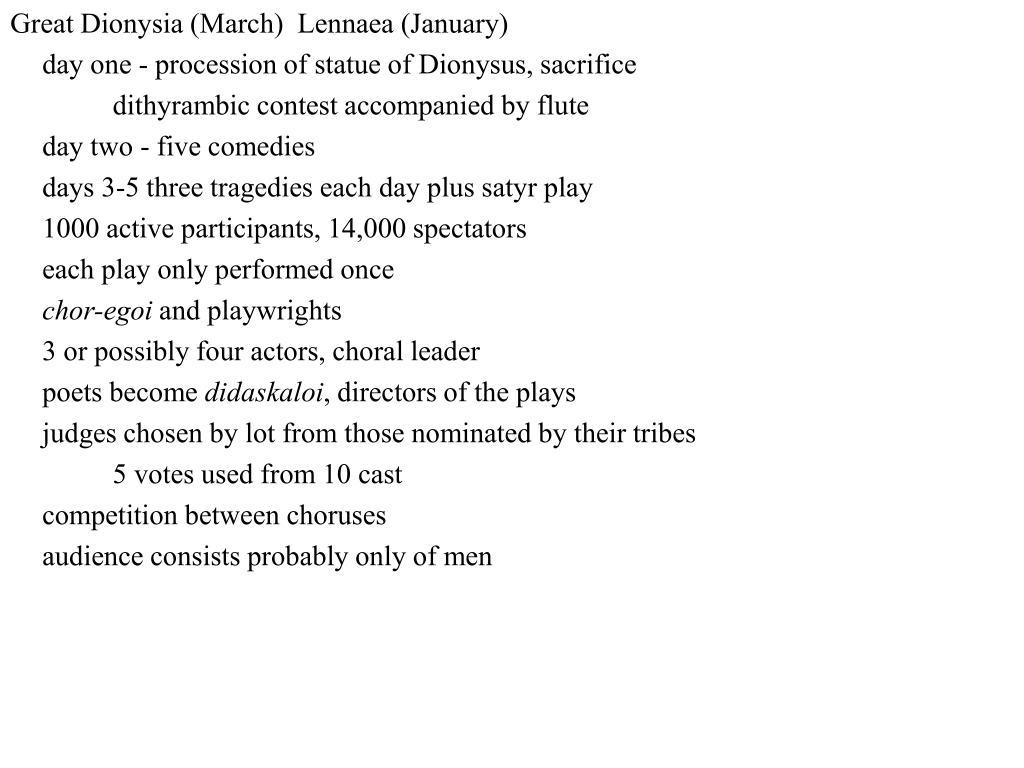 Great Dionysia (March)  Lennaea (January)