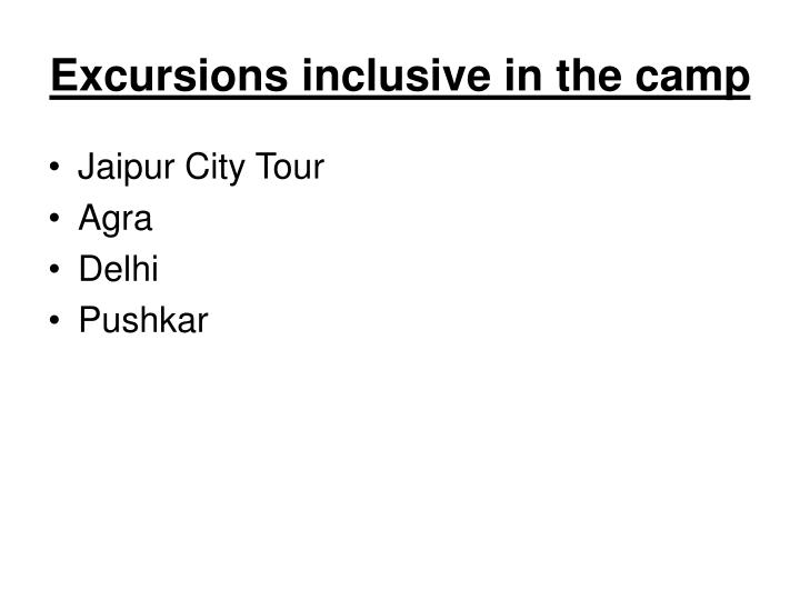 Excursions inclusive in the camp