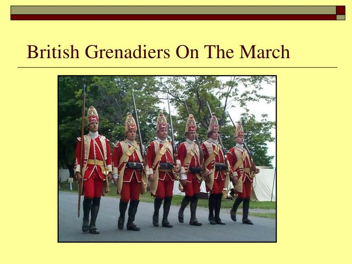 British Grenadiers On The March