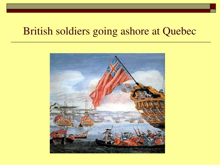 British soldiers going ashore at Quebec