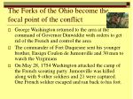 the forks of the ohio become the focal point of the conflict