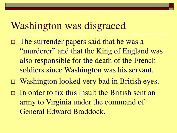 Washington was disgraced