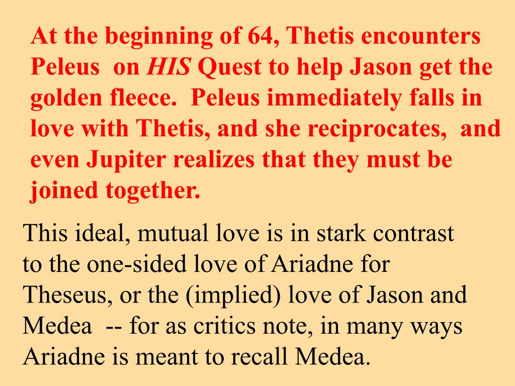At the beginning of 64, Thetis encounters Peleus  on