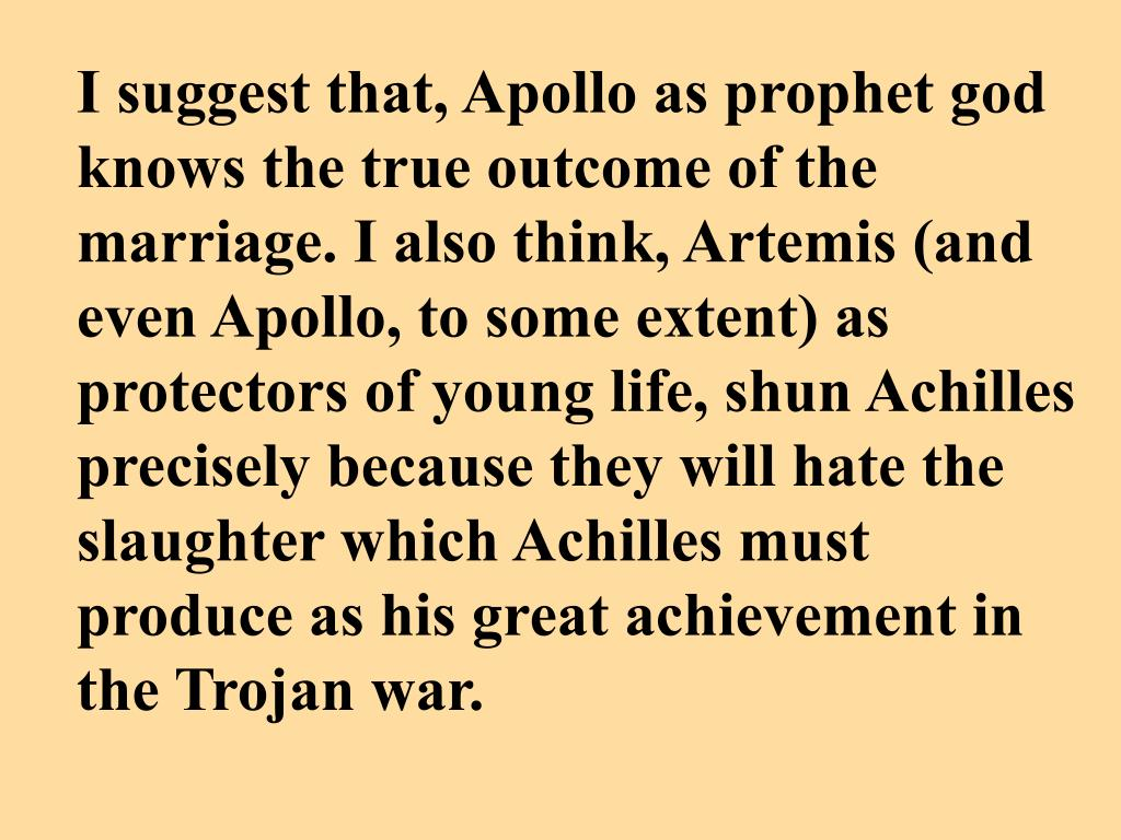 I suggest that, Apollo as prophet god knows the true outcome of the marriage. I also think, Artemis (and even Apollo, to some extent) as protectors of young life, shun Achilles precisely because they will hate the slaughter which Achilles must produce as his great achievement in the Trojan war.