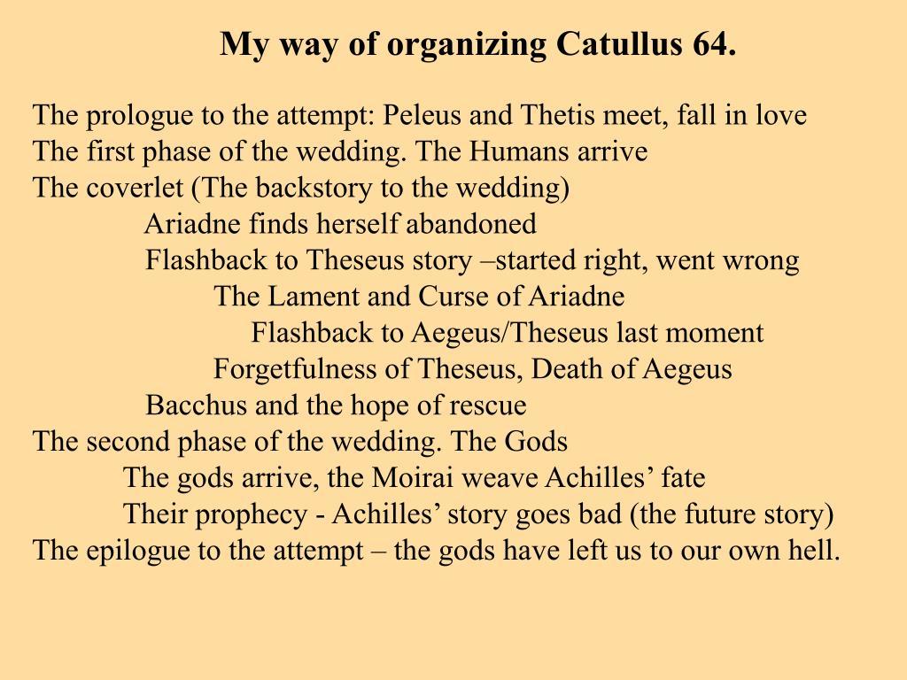 My way of organizing Catullus 64.