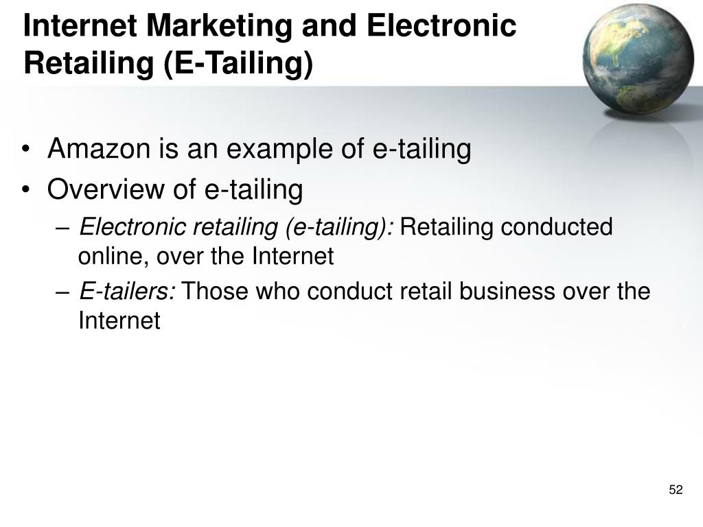 Internet Marketing and Electronic Retailing (E-Tailing)