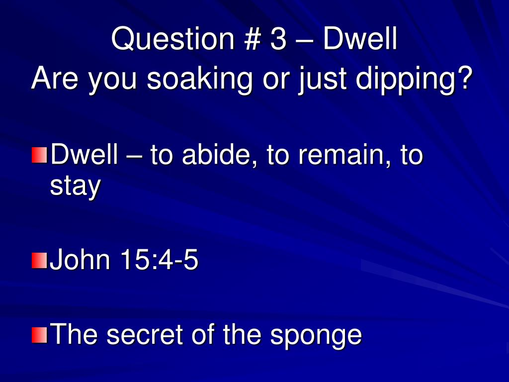 Question # 3 – Dwell