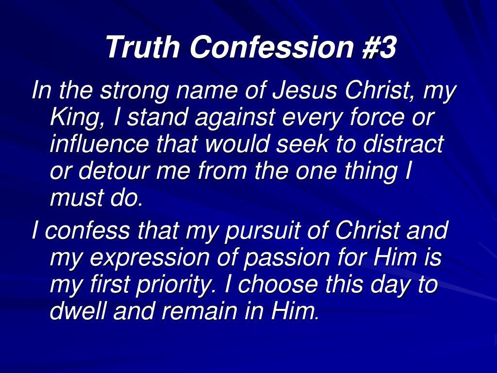 Truth Confession #3