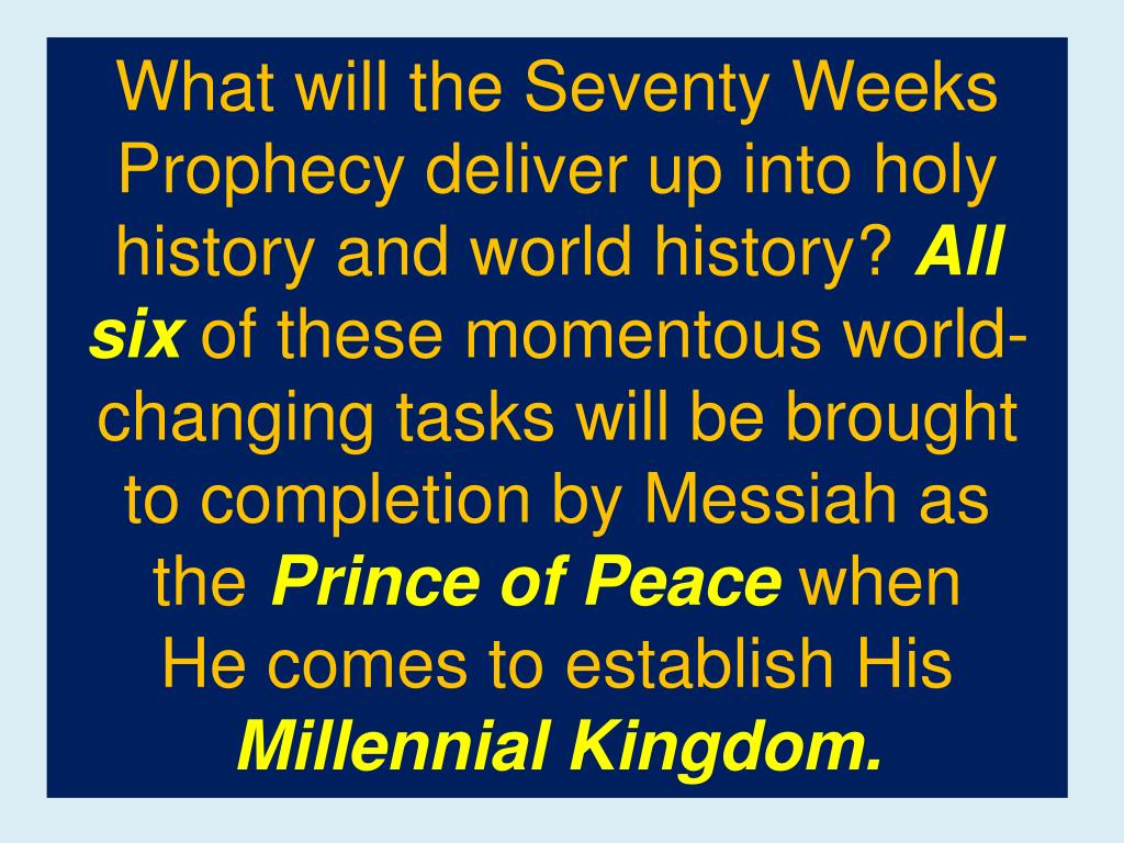 What will the Seventy Weeks Prophecy deliver up into holy history and world history?