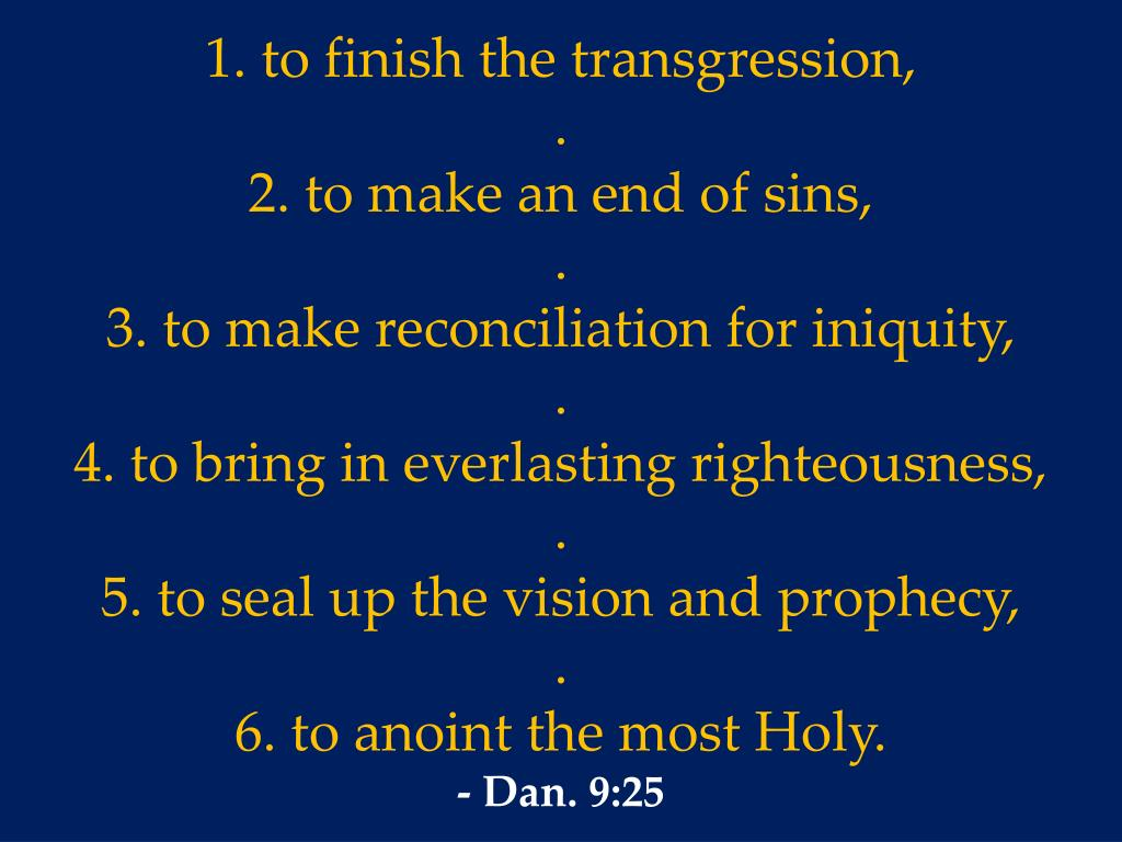 1. to finish the transgression,