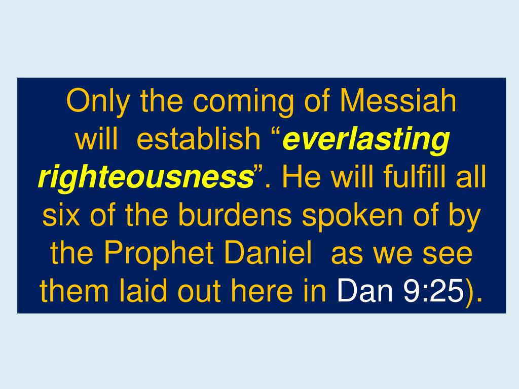 Only the coming of Messiah