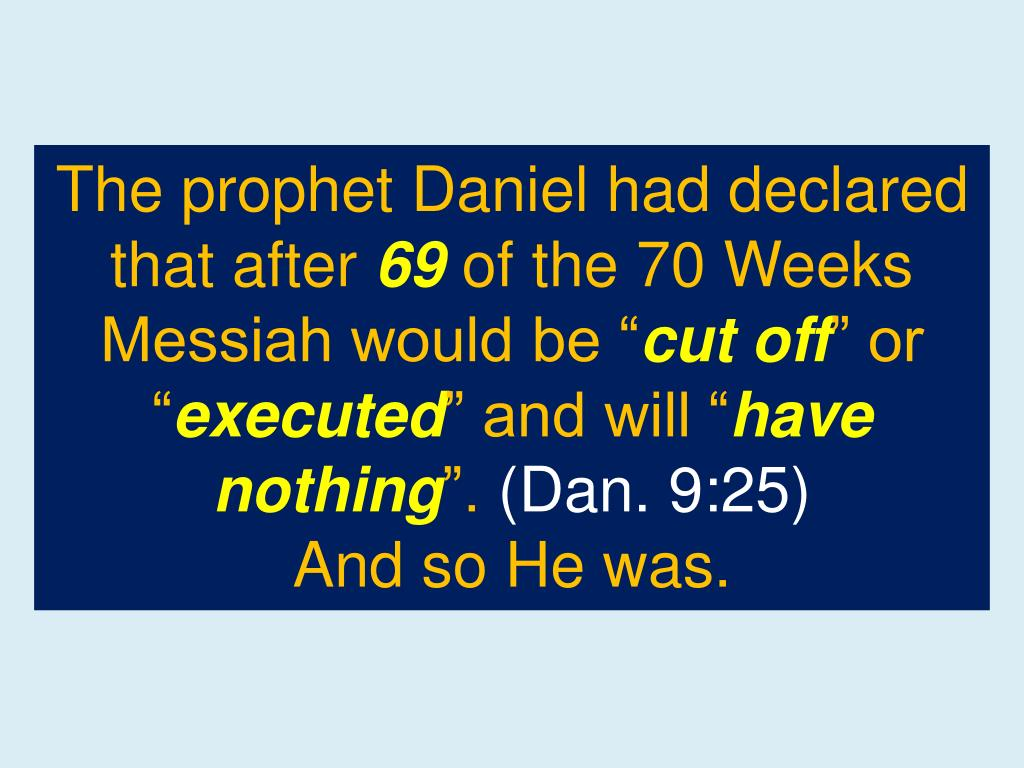 The prophet Daniel had declared that after