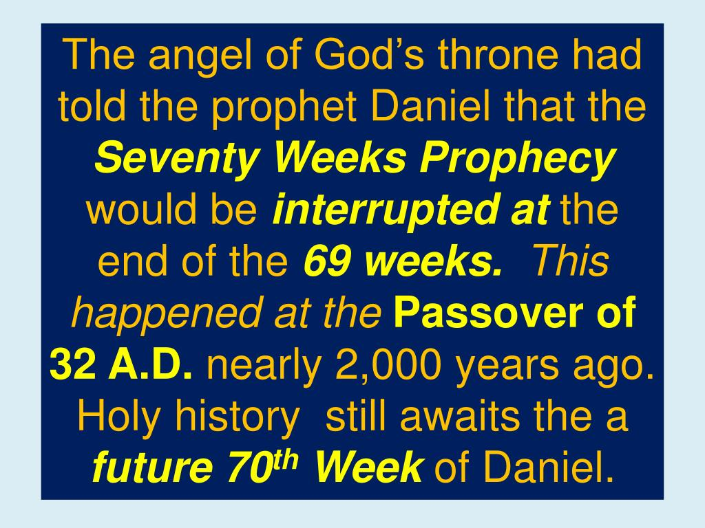 The angel of God's throne had told the prophet Daniel that the