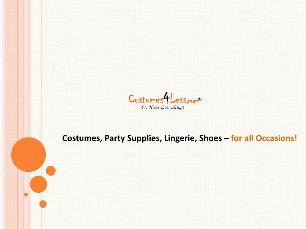 Costumes, Party Supplies, Lingerie, Shoes –
