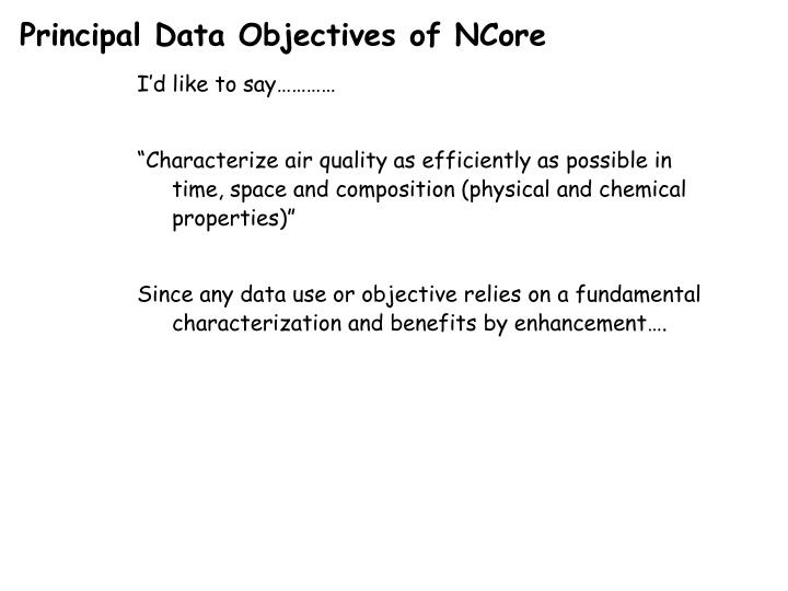 Principal Data Objectives of NCore