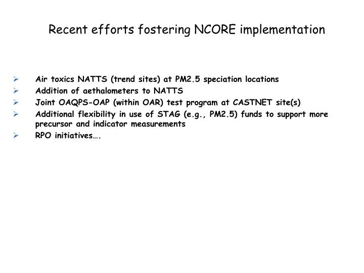 Recent efforts fostering NCORE implementation