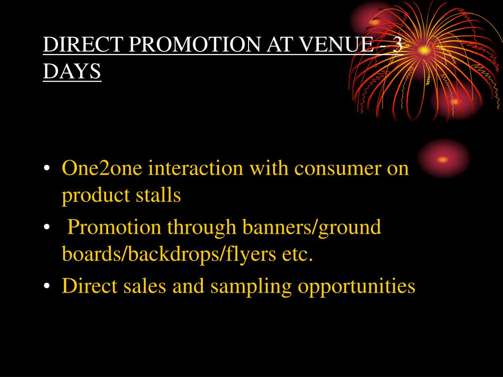DIRECT PROMOTION AT VENUE - 3 DAYS