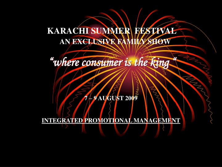Karachi summer festival an exclusive family show where consumer is the king