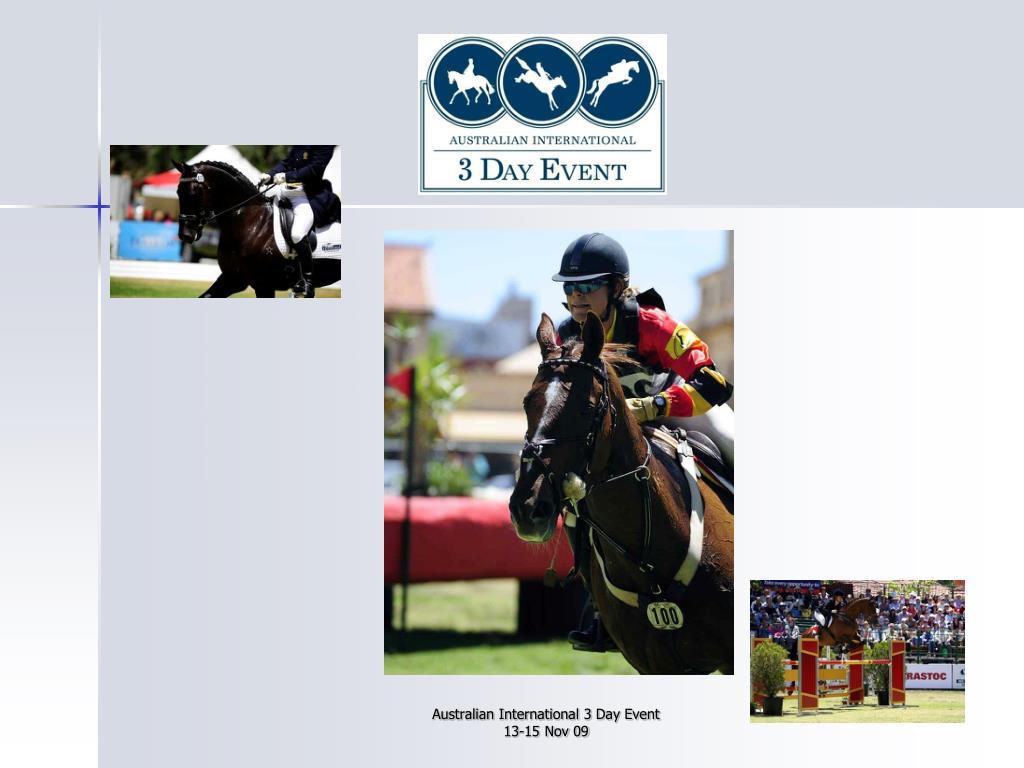 Australian International 3 Day Event                13-15 Nov 09