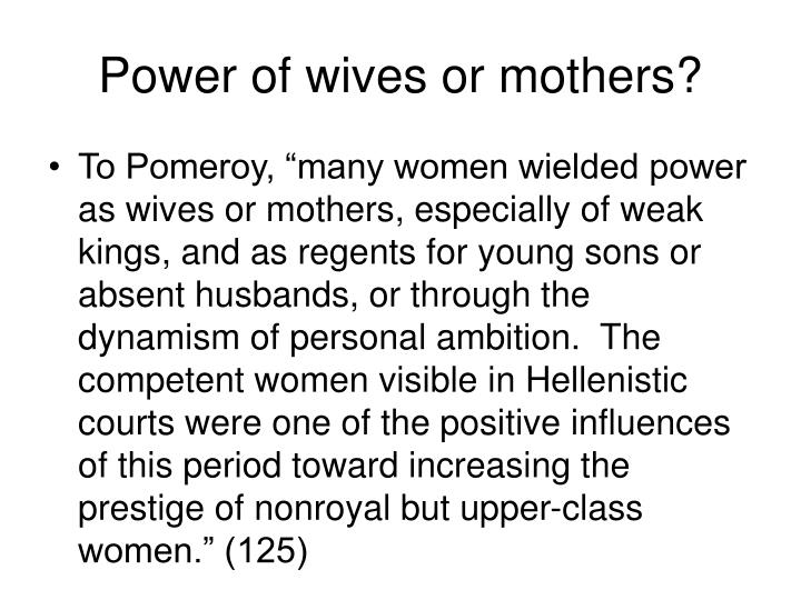 Power of wives or mothers?