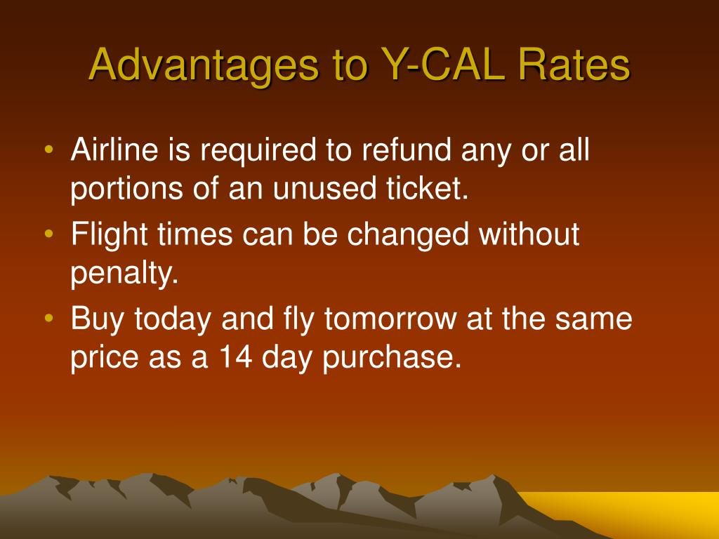 Advantages to Y-CAL Rates