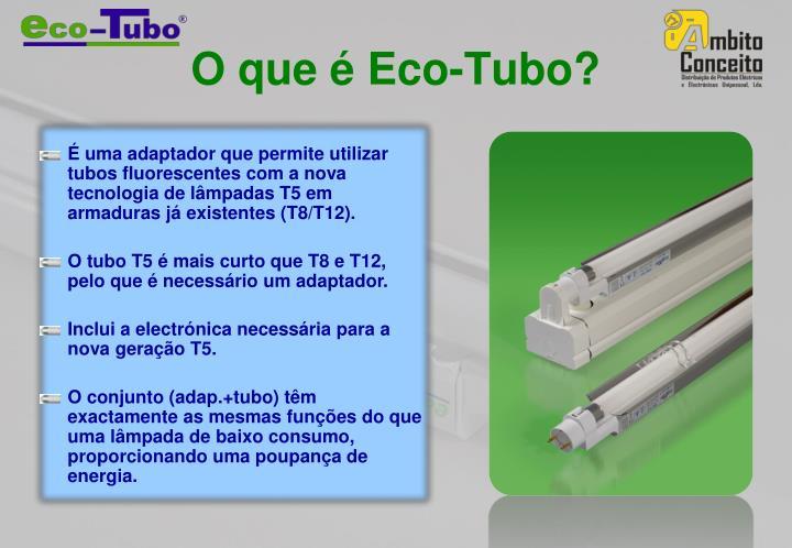 O que é Eco-Tubo?