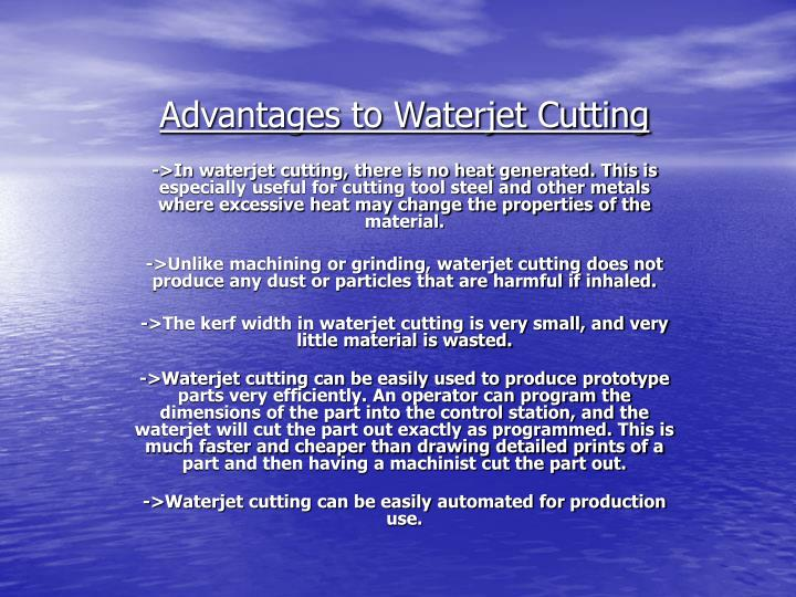 Advantages to waterjet cutting