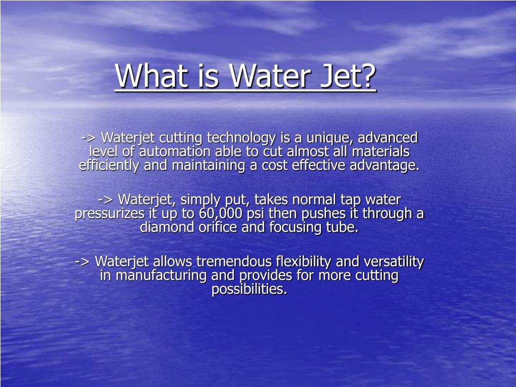 What is Water Jet?