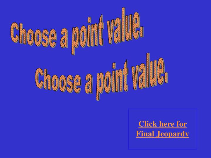 Choose a point value.