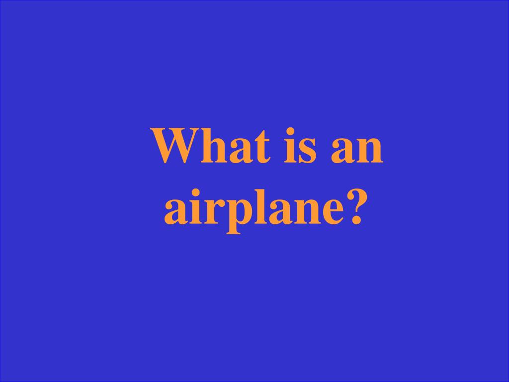 What is an airplane?