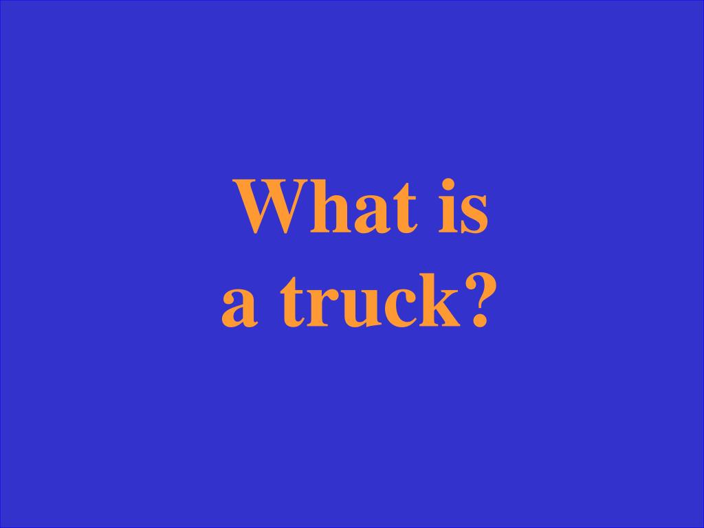 What is a truck?