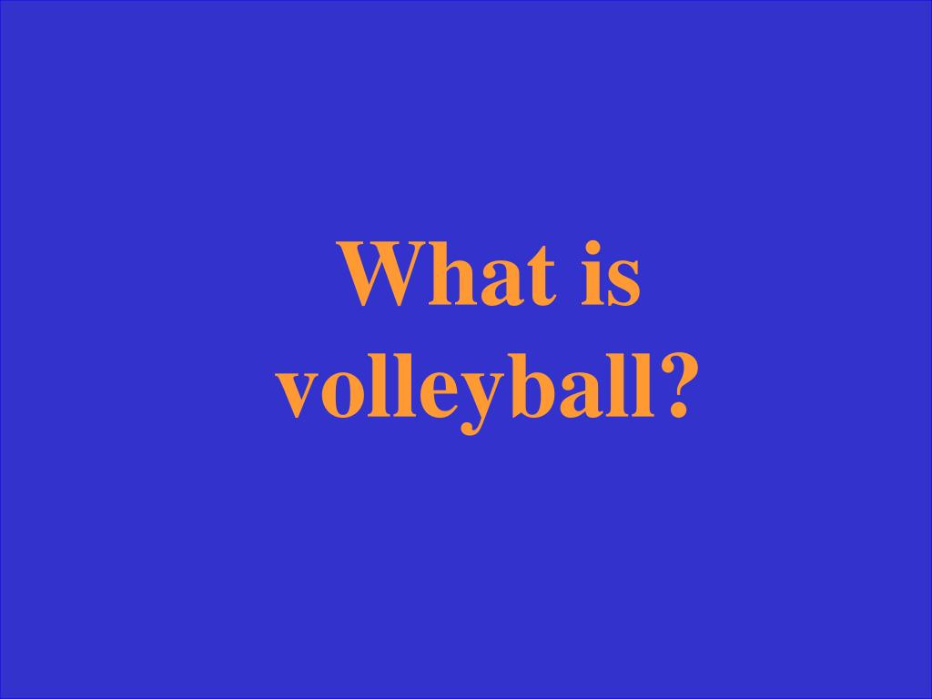 What is volleyball?