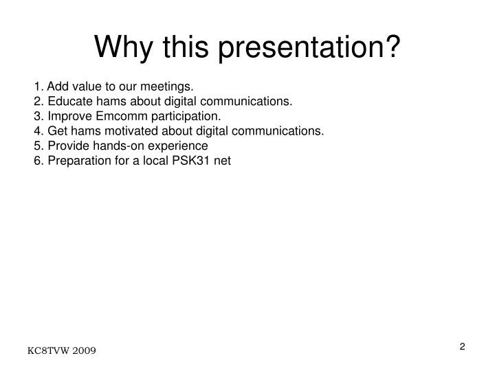 Why this presentation