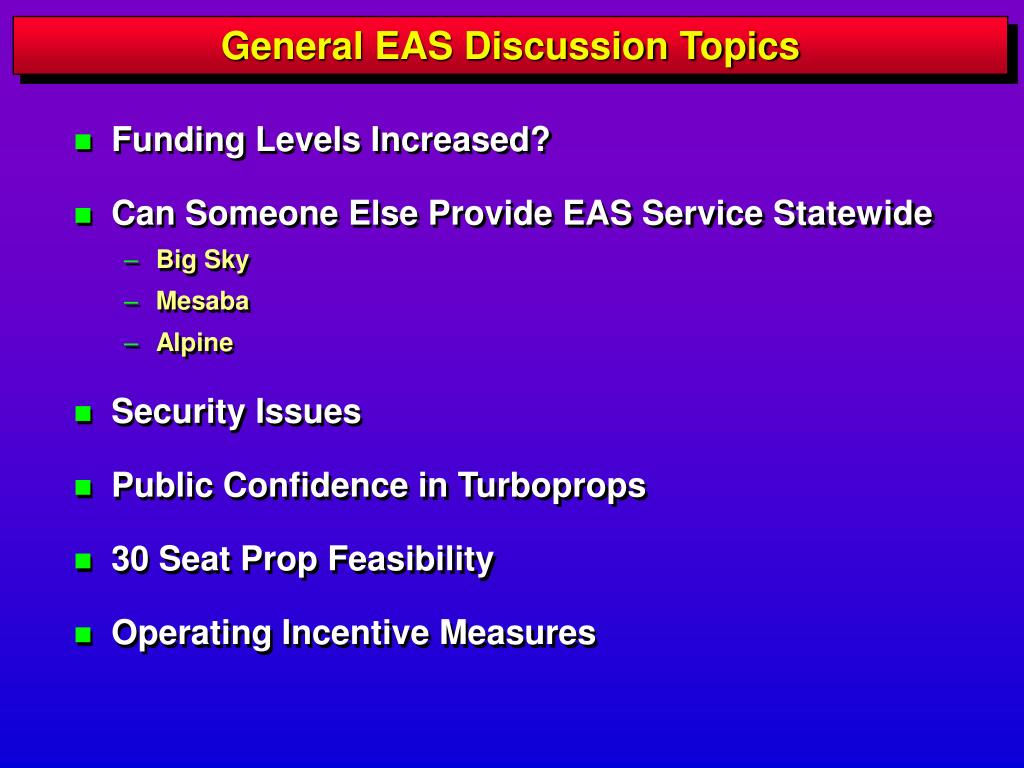 General EAS Discussion Topics