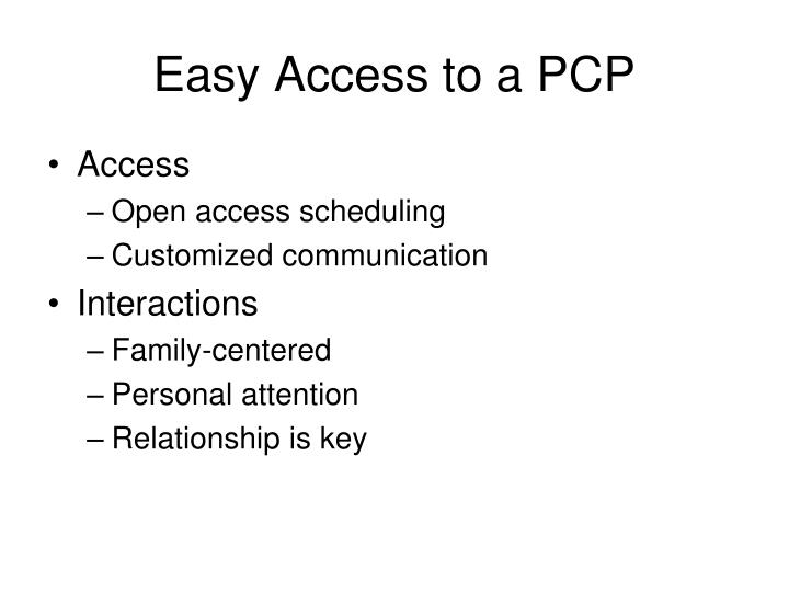 Easy Access to a PCP
