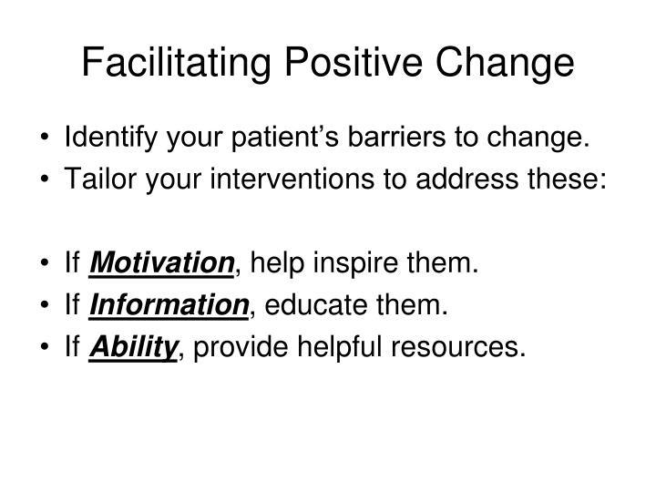 Facilitating Positive Change