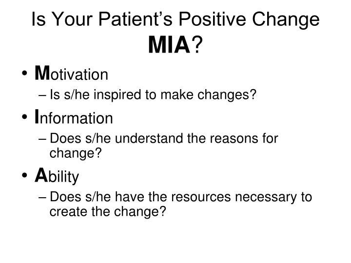 Is Your Patient's Positive Change