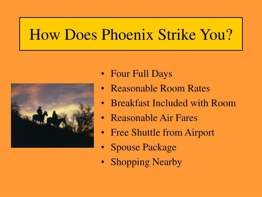 How Does Phoenix Strike You?