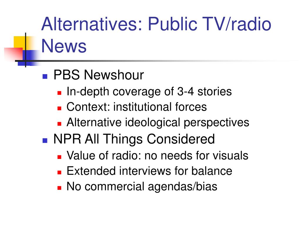 Alternatives: Public TV/radio News