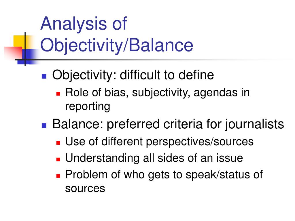 Analysis of Objectivity/Balance