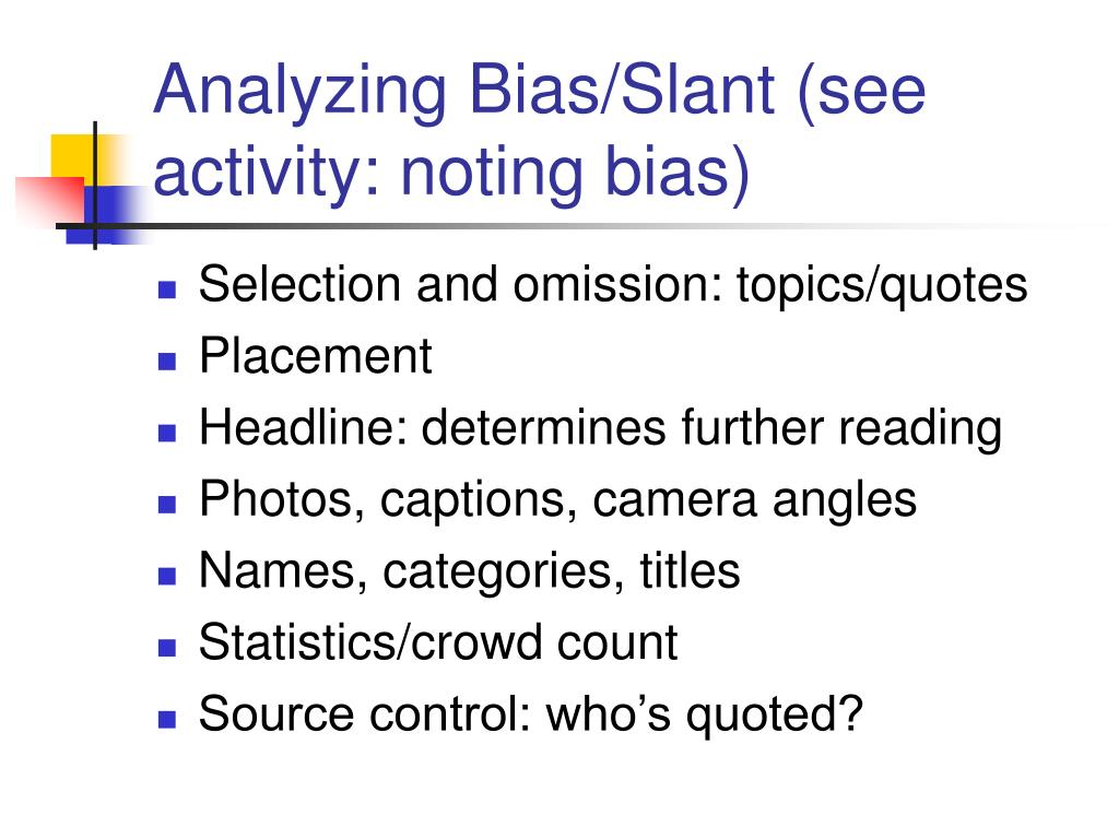 Analyzing Bias/Slant (see activity: noting bias)