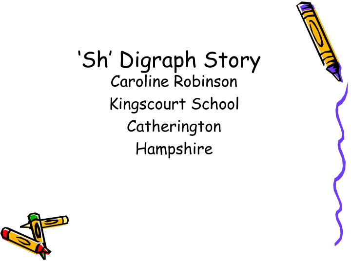 Sh digraph story