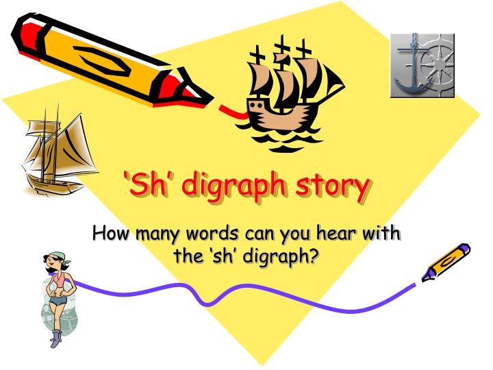 'Sh' digraph story