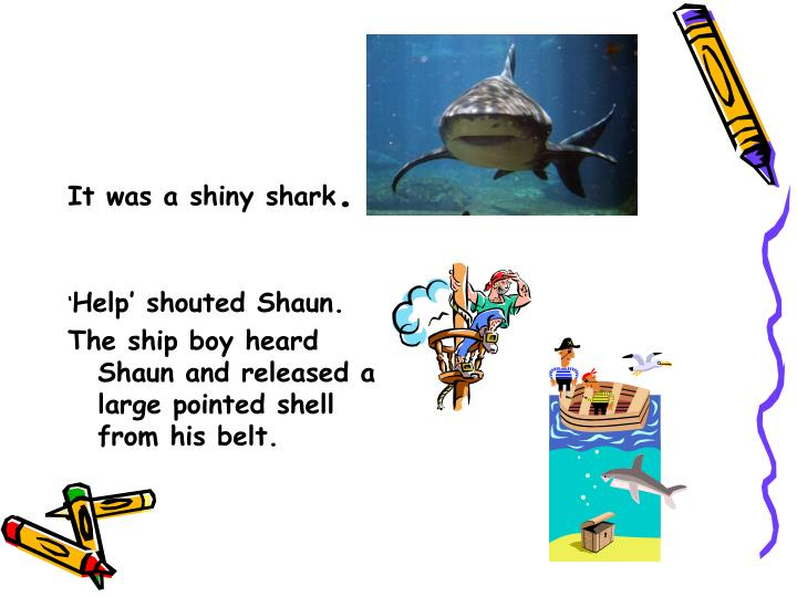 It was a shiny shark