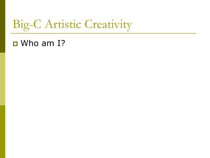 Big-C Artistic Creativity